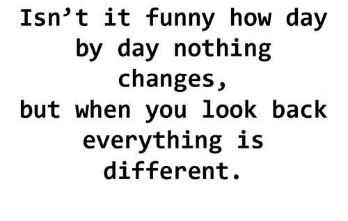 Funny how things change quote picture