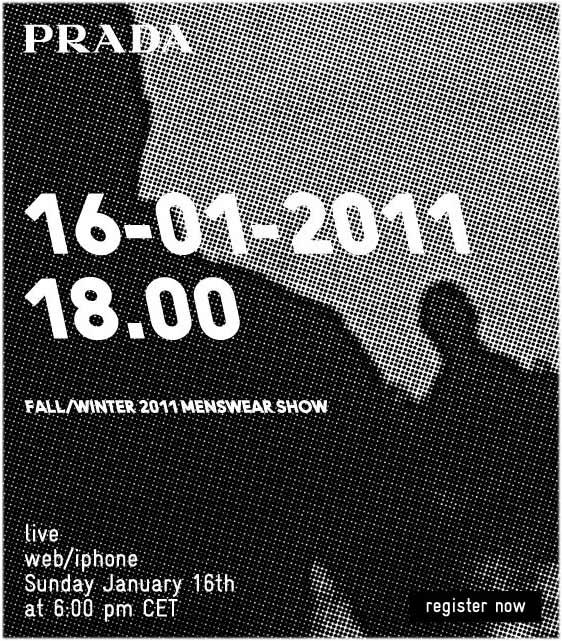 PRADA Fall/Winter 2011 Menswear show LIVE at 6pm CET, 16 January 2011, http://www.prada.com/en