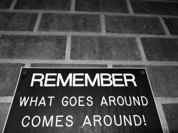 REMEMBER what goes around comes around quote image