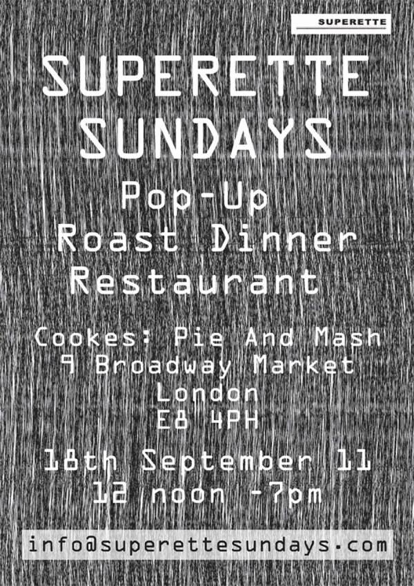 Superette POP UP ROAST DINNER ....THIS SUNDAY 12- 7PM BROADWAY MARKET, LONDON