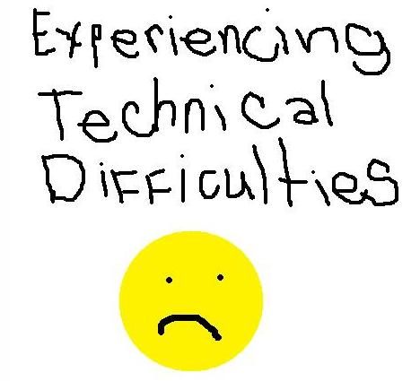 Sorry we are experiencing technical difficulties image