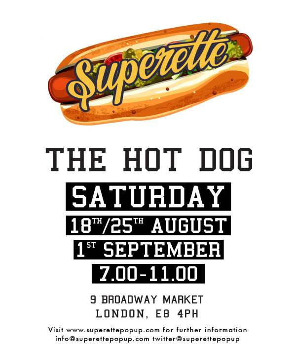 Superette - The Hot Dog - August/September 2012 - Broadway Market, food festivals,
