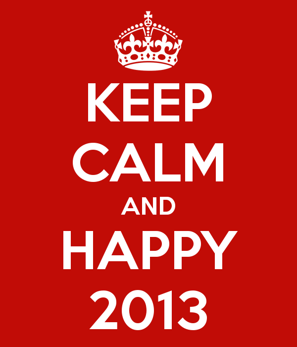 Keep Calm and Happy 2013